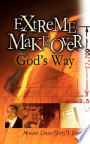 Extreme Makeover God's Way