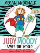 Judy Moody Saves the World   Book  3