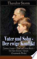 Vater und Sohn - Der ewige Konflikt: Carsten Curator + Hans und Heinz Kirch + Der Herr Etatsrat + Renate (Gesammelte Werke) - Vollständige Ausgabe