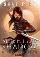 Slight and Shadow