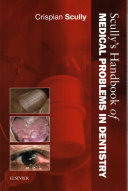 Scully s Handbook of Medical Problems in Dentistry