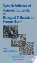 Synergic Influence of Gaseous  Particulate  and Biological Pollutants on Human Health