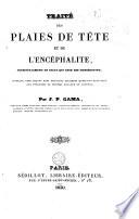 Traité des plaies de tête et de l'encéphalite, principalement de celle qui leur est consécutive