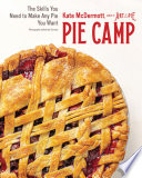 Book Pie Camp  The Skills You Need to Make Any Pie You Want