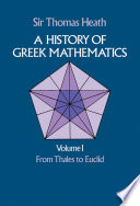 A History of Greek Mathematics  Volume I
