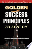 Golden Success Principles to Live By