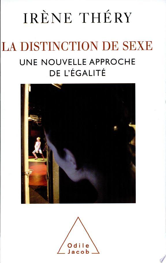 La distinction de sexe : une nouvelle approche de l'égalité / Irène Théry.- Paris : O. Jacob , DL2007