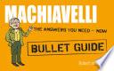 Machiavelli  Bullet Guides