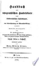Handbuch zur topographischen Handelskarte des   sterreichischen Kaiserstaates  mit einer   berschreitung der Monarchie Gr  nze