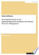 Persönlichkeitstests in der Eignungsdiagnostik im Rahmen des Human Resource Management