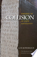 Empires In Collision In Late Antiquity : eve of islam...
