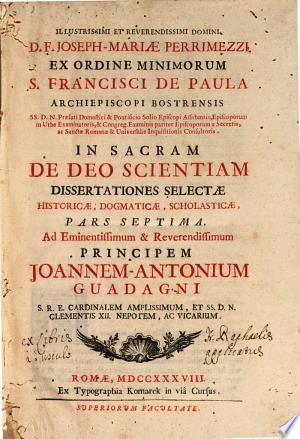 In Sacram de Deo scientiam dissertationes selectae historicae, dogmaticae, scholasticae