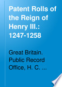 Patent Rolls of the Reign of Henry III   1247 1258 Book PDF