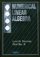 Lloyd N. Trefethen, David Bau: Numerical Linear Algebra, Siam