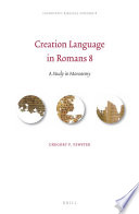 Creation Language in Romans 8 Systemic Functional Linguistic Framework And Disputes Concensus