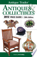 Antique Trader Antiques   Collectibles 2012 Price Guide