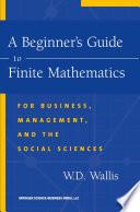 A Beginner   s Guide to Finite Mathematics