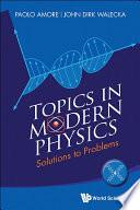 Topics in Modern Physics