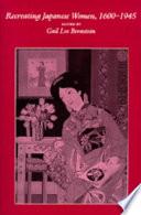 Recreating Japanese Women  1600 1945