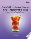 Cody s Collection of Popular SAS Programming Tasks and How to Tackle Them