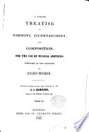 A concise treatise on harmony  accompaniment and composition     translated from the German by J  A  Hamilton