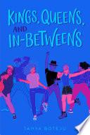 Kings  Queens  and In Betweens Book PDF
