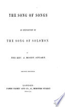 The Song of Songs ... An Exposition by the Rev. A. Moody Stuart. Second Edition. [With the Text.]