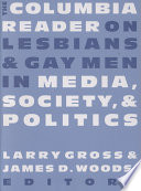 The Columbia Reader on Lesbians and Gay Men in Media, Society, and Politics