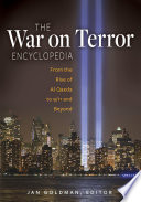The War On Terror Encyclopedia From The Rise Of Al Qaeda To 9 11 And Beyond