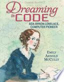 Dreaming In Code Ada Byron Lovelace Computer Pioneer