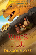 Dragonslayer (Wings of Fire: Legends) Book
