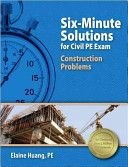 Six Minute Solutions for Civil PE Exam Construction Problems