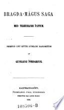 Bragda-Magus Saga med tilheyrandi thattum. Skrifud ypp eptir gömlum handritum af Gunnlaugi Thordarsyni