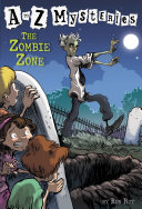A to Z Mysteries  The Zombie Zone A To Z In This Chapter Book