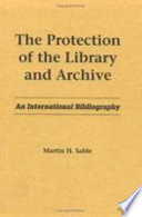 The Protection of the Library and Archive
