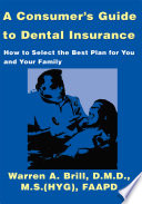 A Consumer s Guide to Dental Insurance