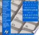 Gu  a pr  ctica para el uso del ordenador en la creaci  n literaria