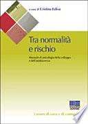 Tra normalit   e rischio  Manuale di psicologia dello sviluppo e dell adolescenza