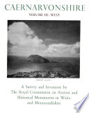 An Inventory of the Ancient Monuments in Caernarvonshire  III West  the Cantref of Lleyn together with the General Survey