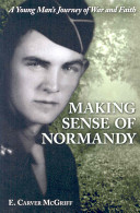 Ebook Making Sense of Normandy Epub E. Carver McGriff Apps Read Mobile