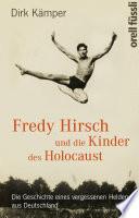 Fredy Hirsch und die Kinder des Holocaust