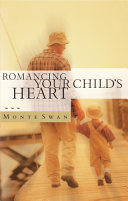 Romancing Your Child s Heart