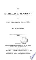 The Intellectual repository for the New Church   July Sept  1817    Continued as  The Intellectual repository and New Jerusalem magazine  Enlarged ser