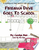 Fireman Dave Goes to School