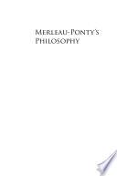 Merleau Ponty s Philosophy