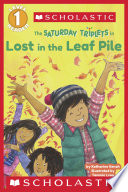 Scholastic Reader Level 1  The Saturday Triplets  1  Lost in the Leaf Pile