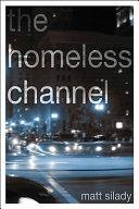 The Homeless Channel The Homeless Channel She Thinks She S Got Everything