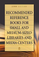 Recommended Reference Books for Small and Medium-Sized Libraries and Media Centers 2008