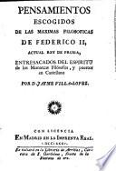 Pensamientos escogidos de las maximas filosoficas de Federico II, actual rey de Prusia