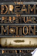 The Dream of Perpetual Motion Book PDF